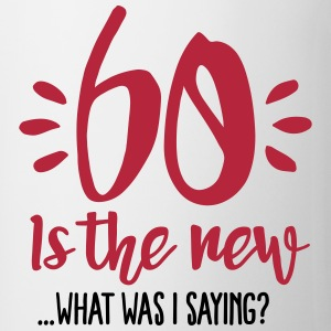 60 is the new ...What was I saying? Tassen & Zubehör - Tasse