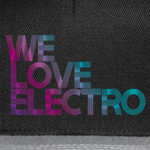 We love Electro CAP - Snapback Cap