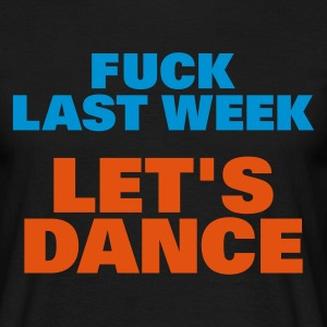 Svart Fuck Last Week Let's Dance T-skjorter - T-skjorte for menn