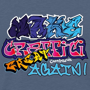 Make Graffiti Great Again T-Shirts - Männer Premium T-Shirt