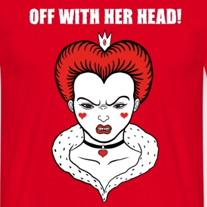 Off with her Head! - Männer T-Shirt