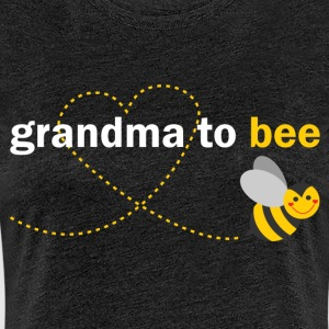 Grandma To Bee T-Shirts - Women's Premium T-Shirt