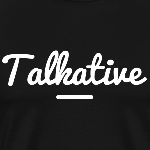 TALKATIVE T-Shirts - Men's Premium T-Shirt