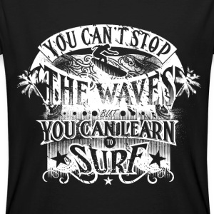 You Can't Stop The Waves Surfing T-Shirt - Men's Organic T-shirt