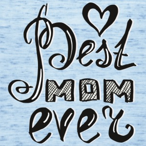 Best_Mom_ever Tops - Frauen Tank Top von Bella