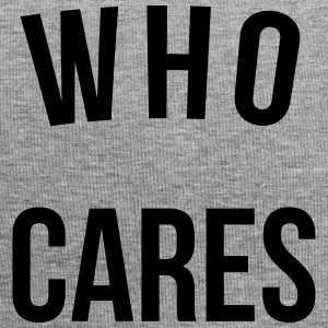 Who Cares Funny Quote Caps & Hats - Jersey Beanie