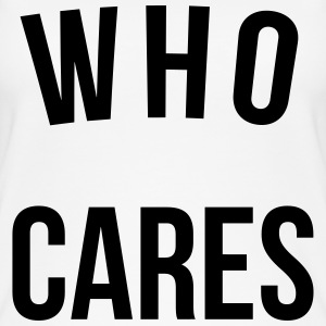 Who Cares Funny Quote Tops - Frauen Bio Tank Top