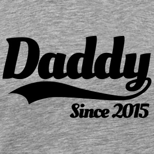 Daddy since 2015 T-Shirts - Men's Premium T-Shirt