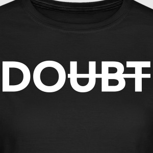 Don't doubt it. Do it! T-Shirts - Women's T-Shirt