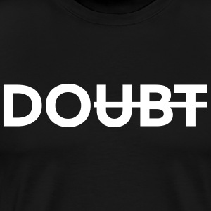 Don't doubt it. Do it! T-skjorter - Premium T-skjorte for menn