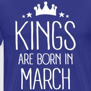 Kings Are Born In March Tee shirts - T-shirt Premium Homme