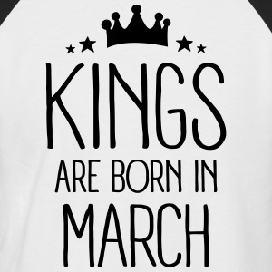 Kings Are Born In March Tee shirts - T-shirt baseball manches courtes Homme