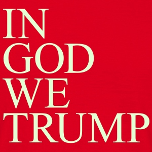 TRUMP. IN GOD WE. - Men's T-Shirt