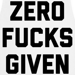 Zero Fucks Given Funny Quote  Aprons - Cooking Apron
