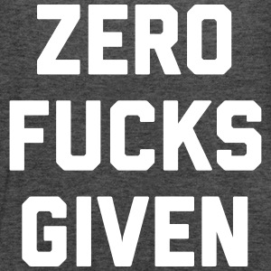 Zero Fucks Given Funny Quote Tops - Frauen Tank Top von Bella