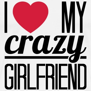 I love my crazy Girlfriend T-Shirts - Männer Premium T-Shirt