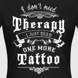 I dont need Therapy T-Shirts - Frauen T-Shirt