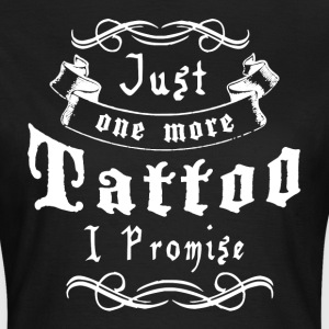 Just one more Tattoo T-Shirts - Frauen T-Shirt