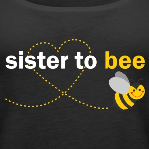 Sister To Bee Tops - Women's Premium Tank Top