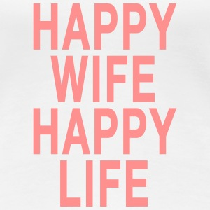 Happy Wife - Happy Life T-shirts - Dame premium T-shirt
