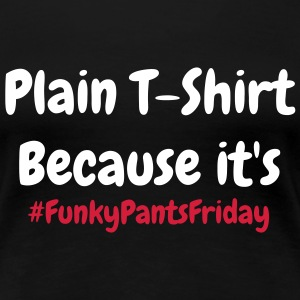 Funky Pants Friday - Women's Premium T-Shirt