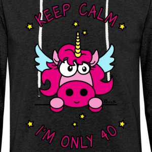 Sweat-shirt léger Licorne Keep Calm, I'm only 40  - Sweat-shirt à capuche léger unisexe