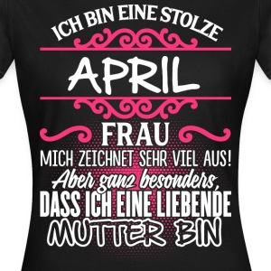 April - Liebende Mutter  - Frauen T-Shirt