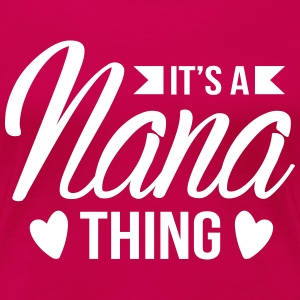 It's a nana thing T-shirts - Premium-T-shirt dam