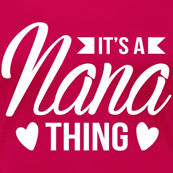 It's a nana thing T-Shirts - Women's Premium T-Shirt