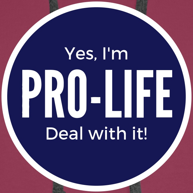 YES I'M PRO-LIFE