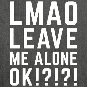 Leave Me Alone Funny Quote Bags & Backpacks - Shoulder Bag made from recycled material
