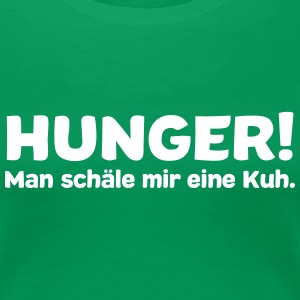 Hunger T-Shirts - Frauen Premium T-Shirt