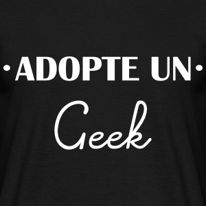 Adopte un geek,humour,geek,gamer,drôle,citations - T-shirt Homme