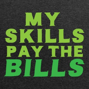 My skills pay the bills Caps & Hats - Jersey Beanie
