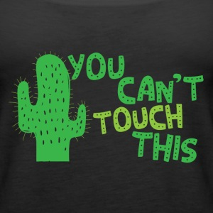 You cant touch this (spiked cactus) Tops - Women's Premium Tank Top