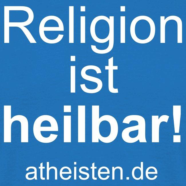 Religion ist heilbar!