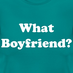 What boyfriend? T-Shirts - Women's T-Shirt