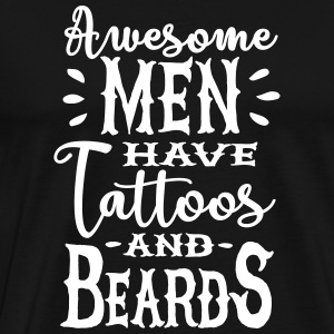 Awesome men have tattoos and beards 1clr T-shirts - Premium-T-shirt herr