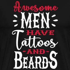Awesome men have tattoos and beards 2clr T-shirts - Herre premium T-shirt