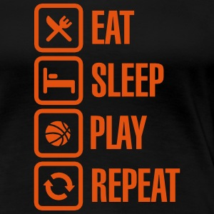 Eat Sleep Basketball Repeat T-skjorter - Premium T-skjorte for kvinner