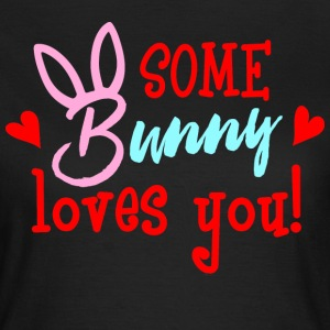 Some Bunny Loves You - Women's T-Shirt