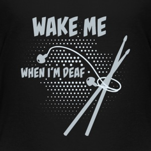 Drummer: Wake me when I'm deaf Shirts - Kids' Premium T-Shirt