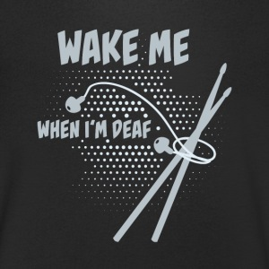 Drummer: Wake me when I'm deaf T-shirts - Mannen T-shirt met V-hals