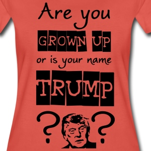 Grown Up or Trump? T-Shirts - Women's Premium T-Shirt
