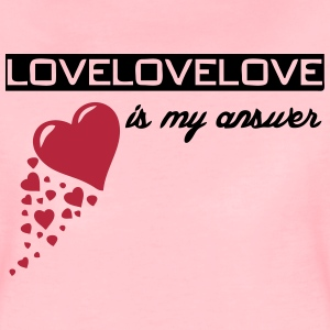 Love is my answer  T-Shirts - Women's Premium T-Shirt