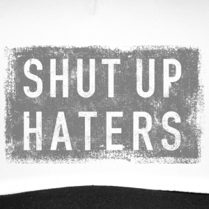 SHUT UP HATERS Caps & Mützen - Trucker Cap