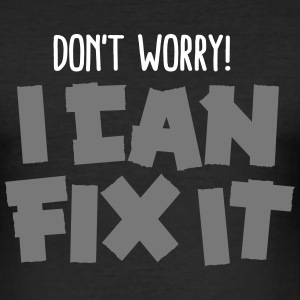 Don't worry! I can fix it - Duct tape T-skjorter - Slim Fit T-skjorte for menn