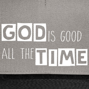 God is Good All The Time Casquettes et bonnets - Casquette snapback
