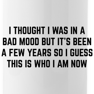 Bad Mood Funny Quote Bouteilles et Tasses - Gourde