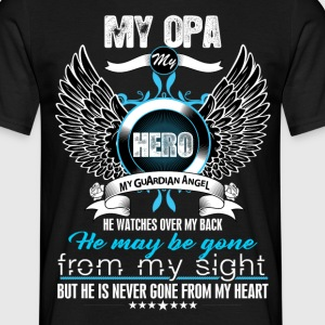 My Opa My Hero My Guardian Angel Watches Over My  T-Shirts - Men's T-Shirt